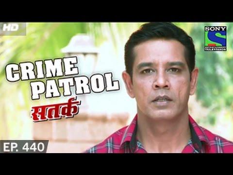 Crime Patrol - क्राइम पेट्रोल सतर्क - Episode 440 - 30th November ...