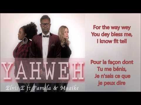 Elvis E ft Pam Osher & Maaike - YAHWEH  (Lyrics + Traduction FR)