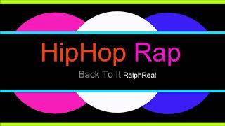 ♫ Hip Hop, Rap Müzik, Back To It, RalphReal, Hip Hop, Rap Music, Rap Şarkılar, Hip Hop Songs