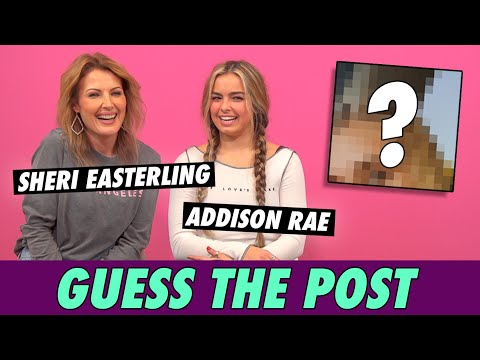 Addison Rae vs. Sheri Easterling - Guess The Post