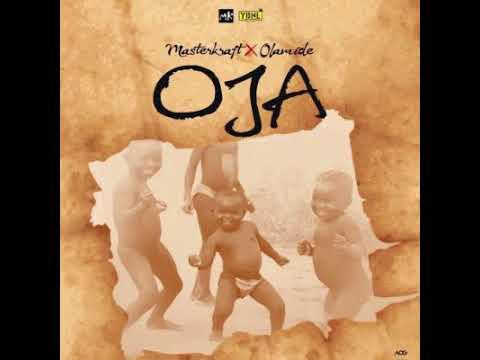 Masterkraft – Oja ft  Olamide