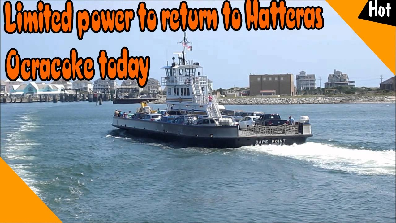 News ▶ Limited power to return to Hatteras, Ocracoke today, as vacationers mull options▶Seer's Video