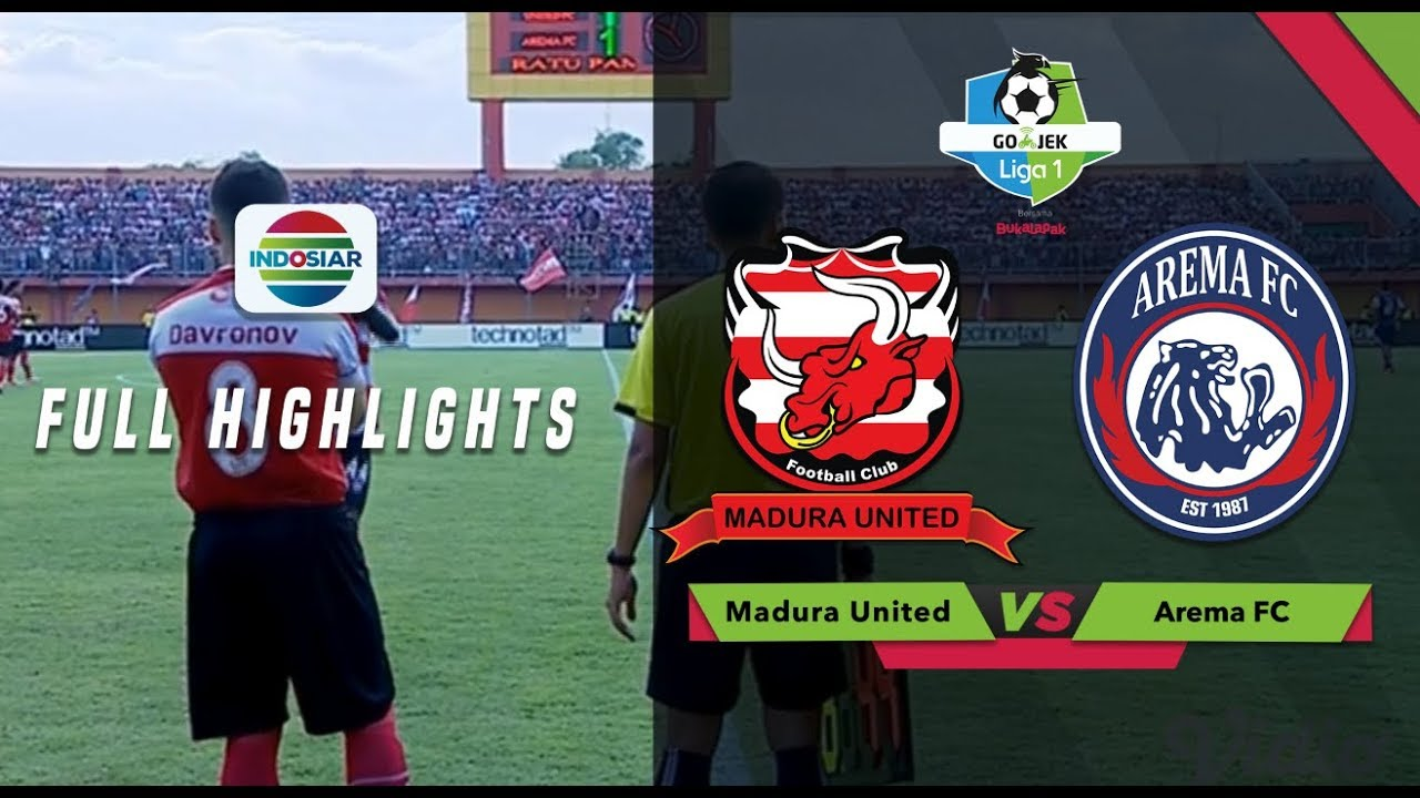 Madura United 3 Vs 2 Arema Fc Full Highlight Go Jek Liga 1 Bersama Bukalapak Youtube