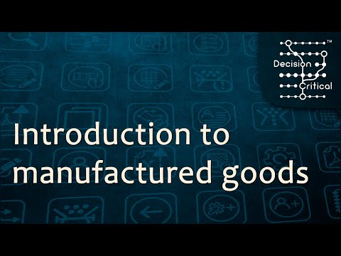 Working with basic manufactured goods in Decision Critical