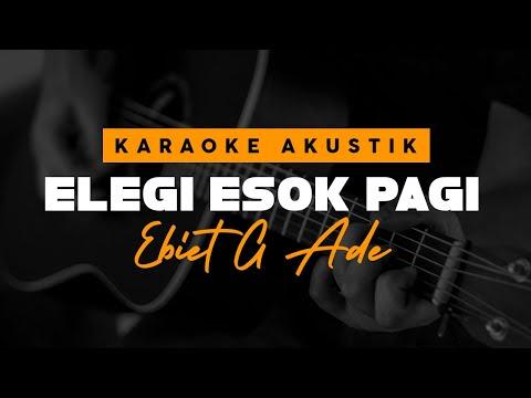 ebiet-g-ade---elegi-esok-pagi-(-akustik-karaoke-)