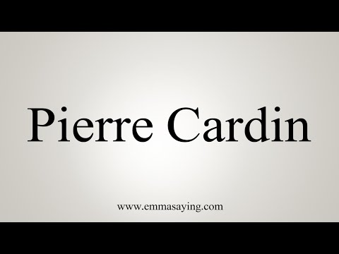 How To Say Pierre Cardin
