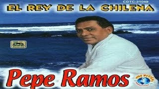 Pepe Ramos - El Rey De Las Chilenas