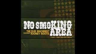 The Dub Machinist Feat. Tooney Roots - No Smoking Area Part. 2 + No More Joke! (Hat-Man Remix)