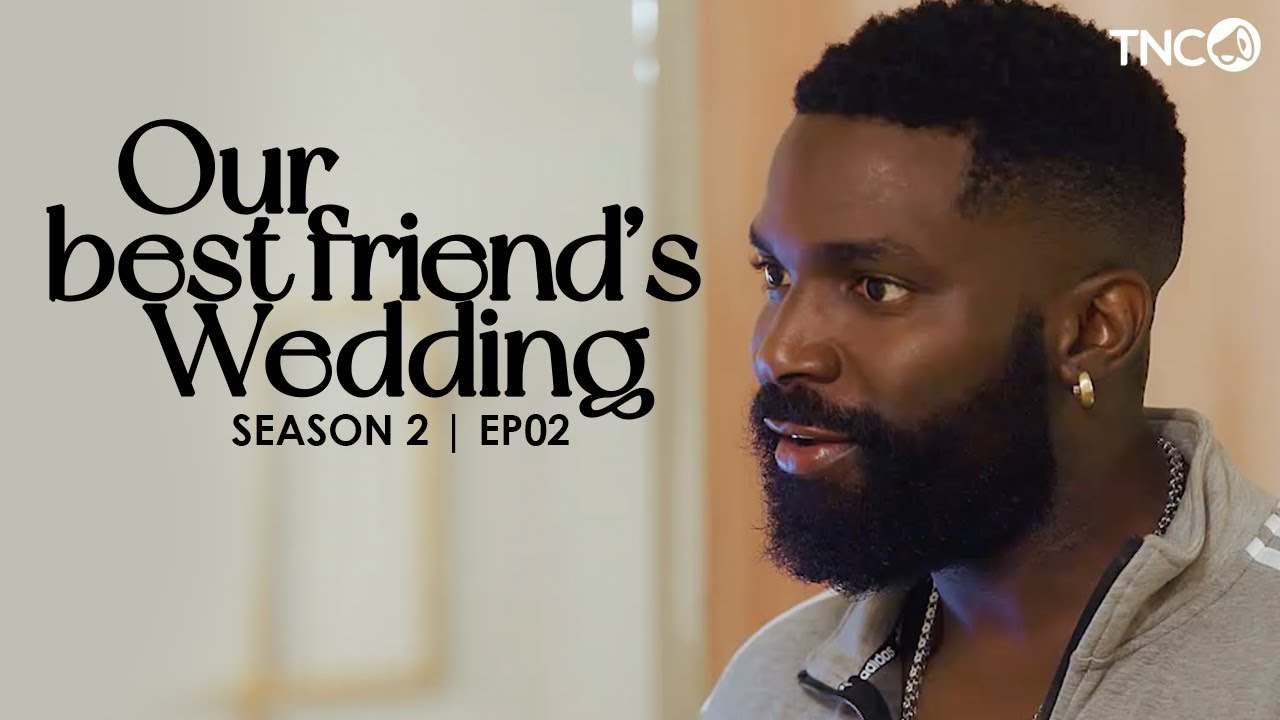 Download Our Best Friend's Wedding YouTube Series S2E02