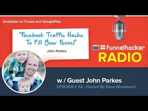 John Parkes, Facebook Traffic Hacks To Fill Your Funnel