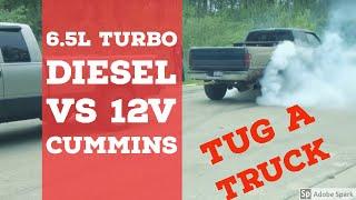 6.5 Turbo Diesel vs. 12 Valve Cummins Tug-a-truck