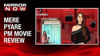 Mere Pyare Prime Minister review by Sakshma Srivastav | It's Entertainment