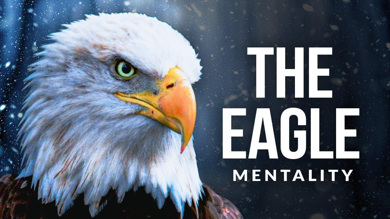 THE EAGLE MENTALITY - Best Motivational Speech