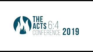 The Acts 6:4 Conference 2019 // Wednesday Afternoon