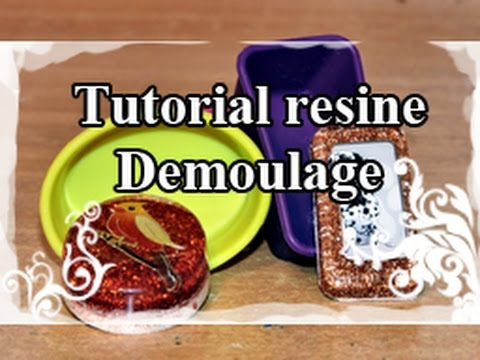 DIY : Resin Tuto / Resine Tutorial N°3 : Demoulage