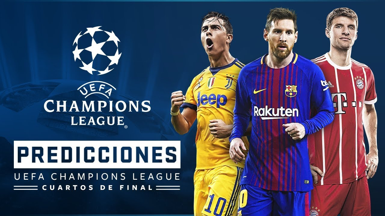 PREDICCIONES UEFA Champions League Cuartos de Final 2018 (Previa y ...
