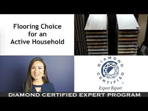 Diamond Certified Experts: Flooring Choice for an Active Household