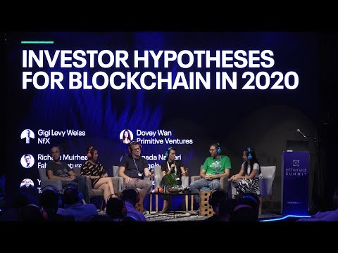 Investor Hypotheses For Blockchain In 2020 - #EtherealTLV Panel