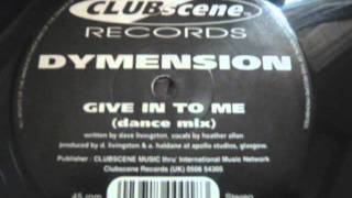 DYMENSION - Give in to me Dance Mix 1994