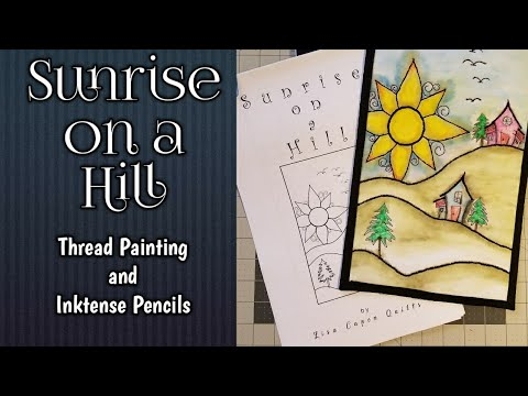 Sunrise on a Hill - Thread Painting & Inktense Pencils using Heat Transfer Pencil