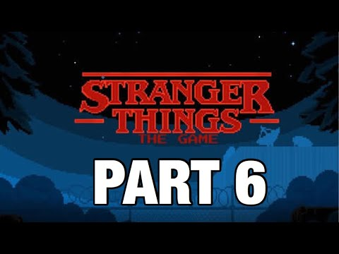 Stranger Things The Game! | Part 6. | Chapter 6 - The Hydra ( Walkthrough )