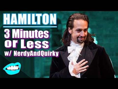 Hamilton Musical Explained // 3 Minutes Or Less | Snarled
