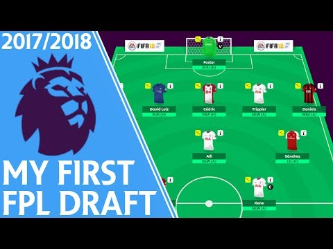 My First #FPL 17/18 Draft! | Fantasy Premier League