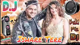 Ishare tere song || DJ Remix ishare tere song ||