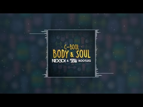 C-BooL ft. Isabelle - Body & Soul (NEXBOY & DBL Bootleg) FREE DOWNLOAD!