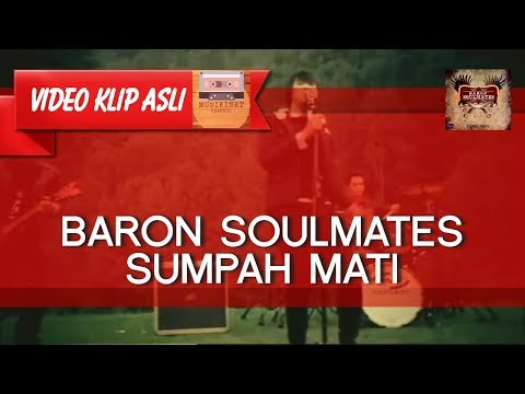 Baron Soulmates - Sumpah Mati MUSIKINET
