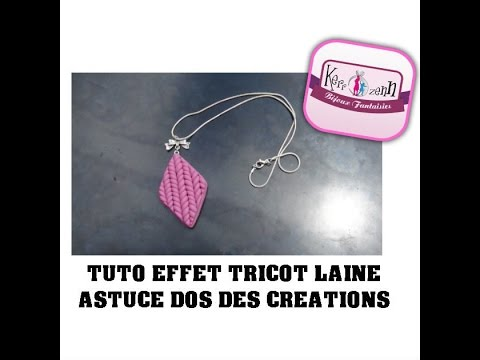 TUTO FIMO POLYMERE EFFET TRICOT LAINE ET ASTUCE DOS DES CREATIONS IDEE CREATIVE - YouTube