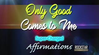Deep Sleep Programming Only Good Comes to Me - 4 HOURS - Super-Charged Affirmations