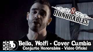 Bella, Wolfine - Video Oficial || Los Honorables