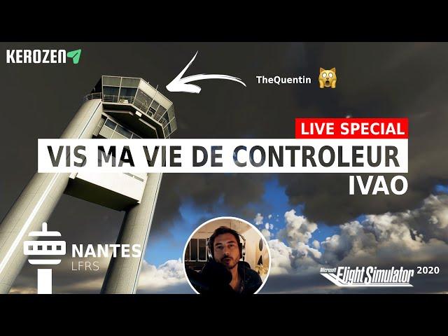 VIS MA VIE DE CONTROLEUR AERIEN IVAO ! En direct de Nantes LFRS sur FS2020