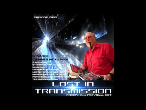 Lost In Transmission Ep#004 - Dennis McKenna