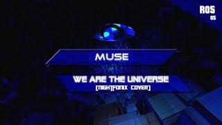 Muse - We Are The Universe (Nightfonix Cover)