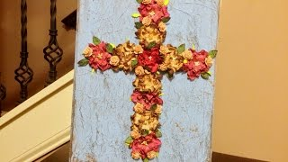 Mixed Media Flower Cross Canvas Start to Finish Tutorial
