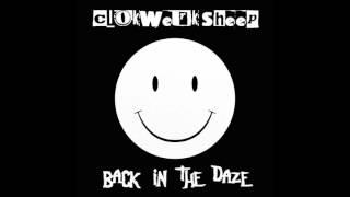 Clokwerk Sheep - Back In The Daze (Old Skool Mix)
