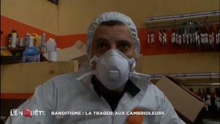 Banditisme : la traque aux cambrioleurs - Au Coeur de l'Enquête