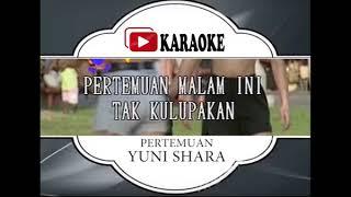 Lagu Karaoke YUNI SHARA - PERTEMUAN (POP INDONESIA) | Official Karaoke Musik Video