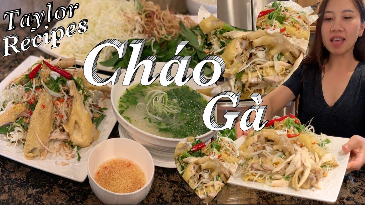 Cách nấu cháo gà và gỏi gà – Chicken congee/Rice porridge – Taylor Recipes – Cuộc Sống Mỹ