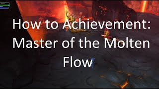 How to Achievement: Maṡter of the Molten Flow