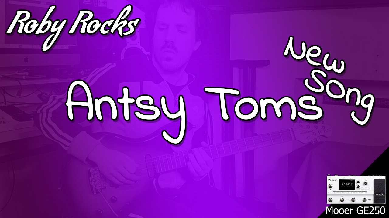 Antsy Toms - Roby Rocks Mooer GE250