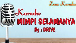 KARAOKE MIMPI SELAMANYA (DRIVE)