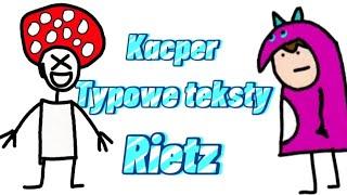 typowe teksty Kacper rietz
