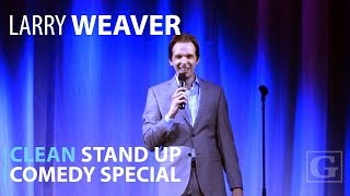 Clean Stand Up Comedy Full Special - Larry Weaver