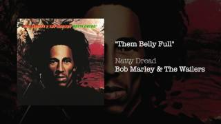 """""""Them Belly Full But We Hungry"""" - Bob Marley & The Wailers 