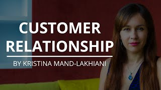 Build a Customer Relationship In 100 Days | Kristina Mand-Lakhiani