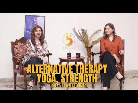 "ALTERNATIVE THERAPY, YOGA & STRENGTH | Raheelaa Ahmad | EP 73 | The ""S"" Stories by Sophiya Anjam"