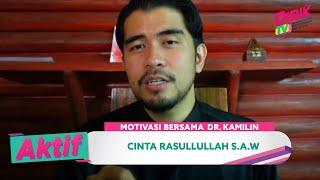 Aktif (2021) | Motivasi Bersama Dr Kamilin (Ep 30) – Cinta Rasullullah S.A.W